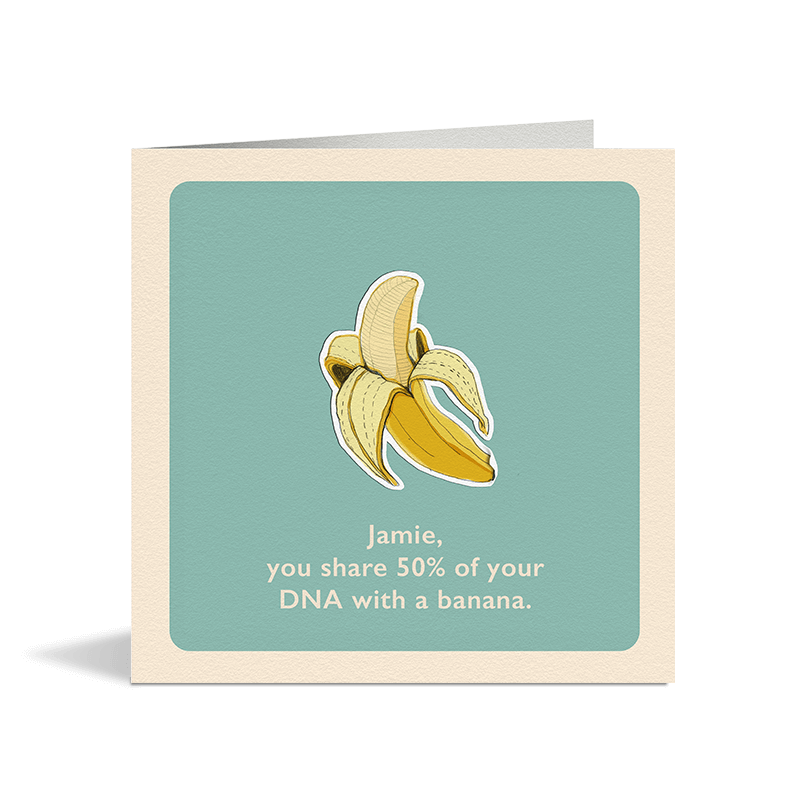 You Share Your DNA With A Banana Card